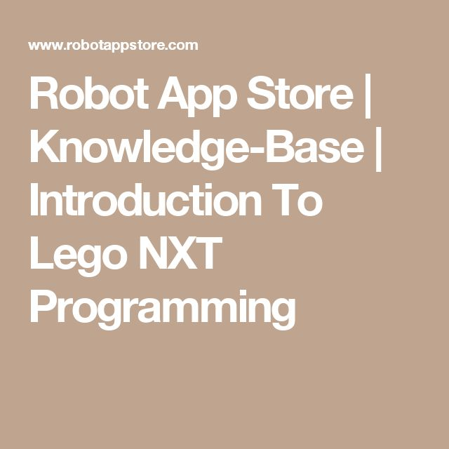 Robot App Store | Knowledge-Base | Introduction To Lego NXT Programming