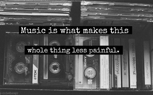 music is what makes this whole thing less painful.