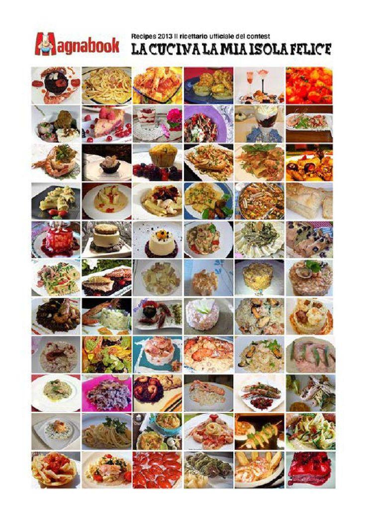 Mb recipes2013 Il ricettario del contest 2013 ''La Cucina la mia Isola Felice''. Un contest organizzato da Magnacook, il primo gastrosocial network, nel quale ha presentato ben 67 ricette, dagli antipasti ai dolci. Nel ricettario oltre alle ricette del contest divise per categoria, troverete anche delle ricette realizzate dai professionisti del settore. Infine se amate la cucina e la gastronomia, vi consigliamo di visitare il sito www.magnacook.it per condividere e scoprire, ricette, pro...