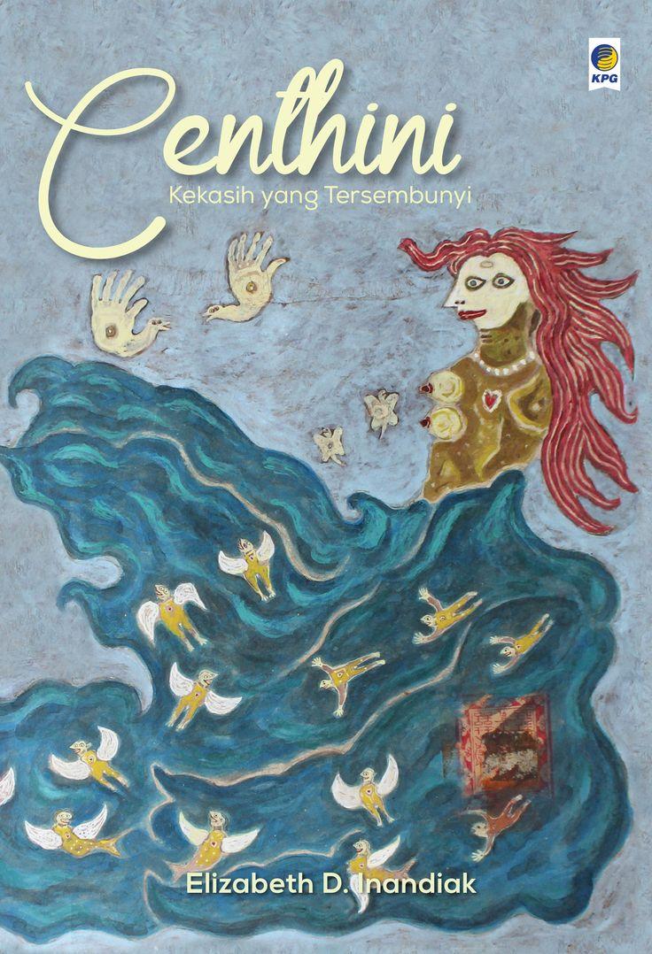 Centhini Kekasih yang Tersembunyi by Elizabeth D. Inandiak. Published on 7 September 2015.