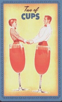 Two of cups: Upright: is the card for being in love,being in a close relationship, There is real intimacy in the relationship, you know, understand each other on a deep level. Reversed: indicates being afraid of love, relationship. The seeker might be dreaming of love, but when it comes down to actually having one, the fear of rejection,abandonment gets in the way. /Housewives Tarot/ by Paul Kepple /card meaning: wiki tarot/tarotwikipedia