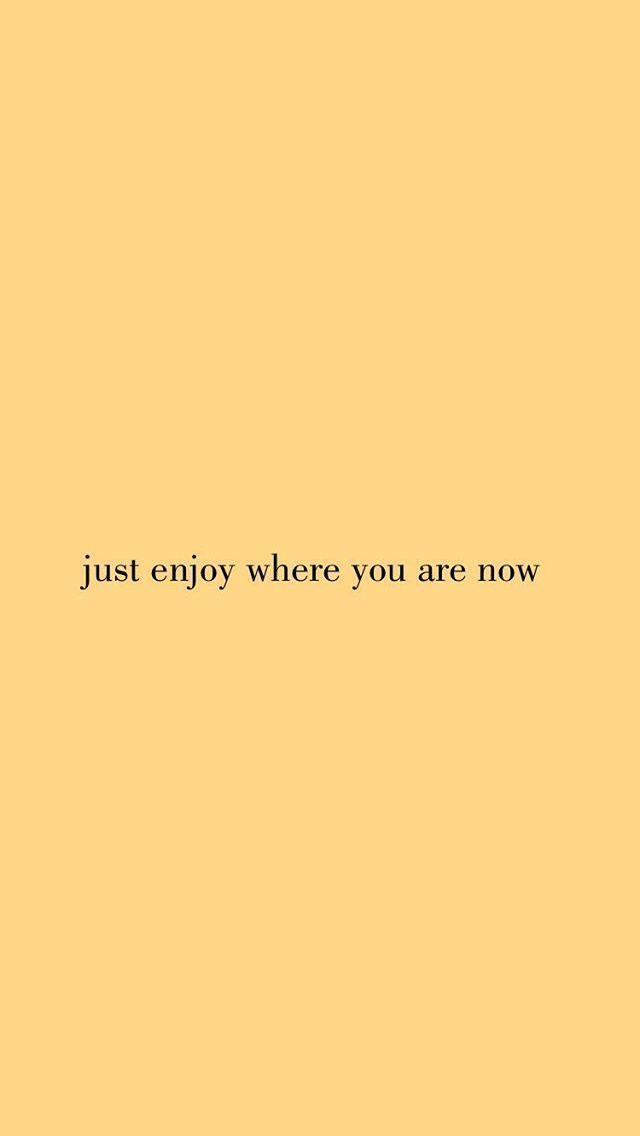 Enjoy Where You Are Right Now Inspirationalquotes
