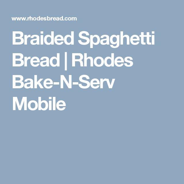 Braided Spaghetti Bread | Rhodes Bake-N-Serv Mobile