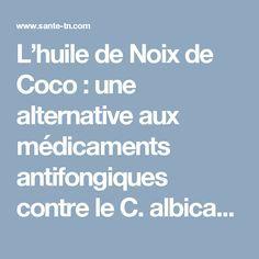 L'huile de Noix de Coco : une alternative aux médicaments antifongiques contre le C. albicans - Santé TN