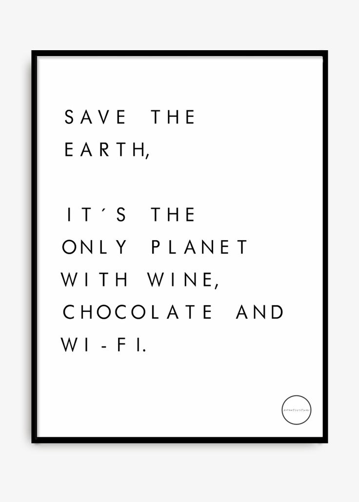 "30×40 CM ""Save the earth, it's the only planet with wine, chocolate & wi-fi"""
