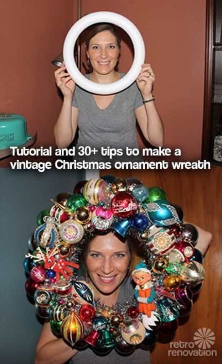 30+ tips to make a wreath using vintage (or new) Christmas ornaments -- spectacular results!