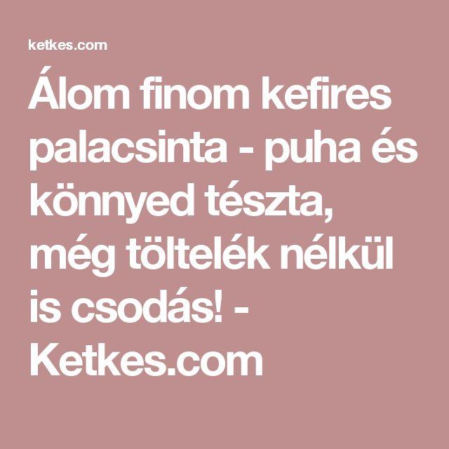 Álom finom kefires palacsinta - puha és könnyed tészta, még töltelék nélkül is csodás! - Ketkes.com