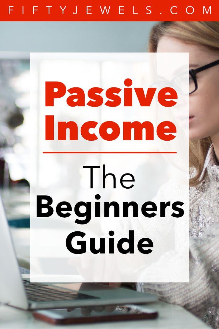 Passive Income – A Beginner's Guide – Passive Income