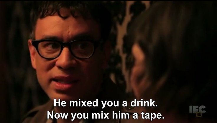 He mixed you a drink.  Now you mix him a tape.  (Portlandia ::  a city where young people go to retire : )