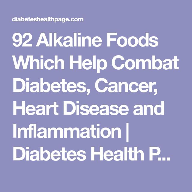 92 Alkaline Foods Which Help Combat Diabetes, Cancer, Heart Disease and Inflammation | Diabetes Health Page