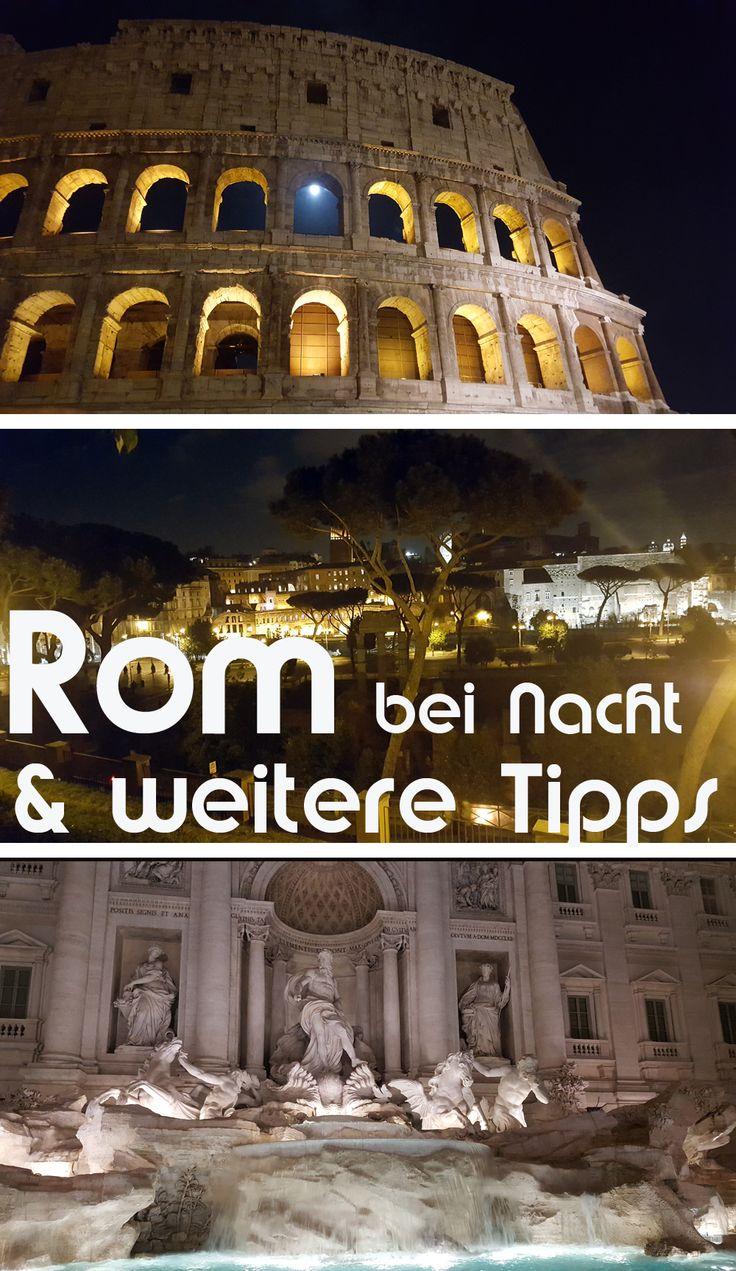 Rom bei Nacht und weitere Tipps für deine Reise:  - Tipps zum Nachtleben, Unternehmungen und eine günstige Unterkunft für deine nächste Städtereise