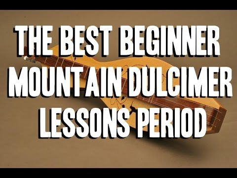 The Best Beginner Mountain Dulcimer Lessons Period Intro By Scott Grove - YouTube