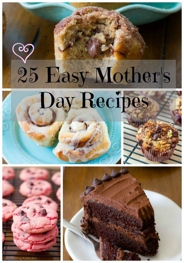 25 Easy Mothers Day Recipes Including Cheesecake Chocolate Cake