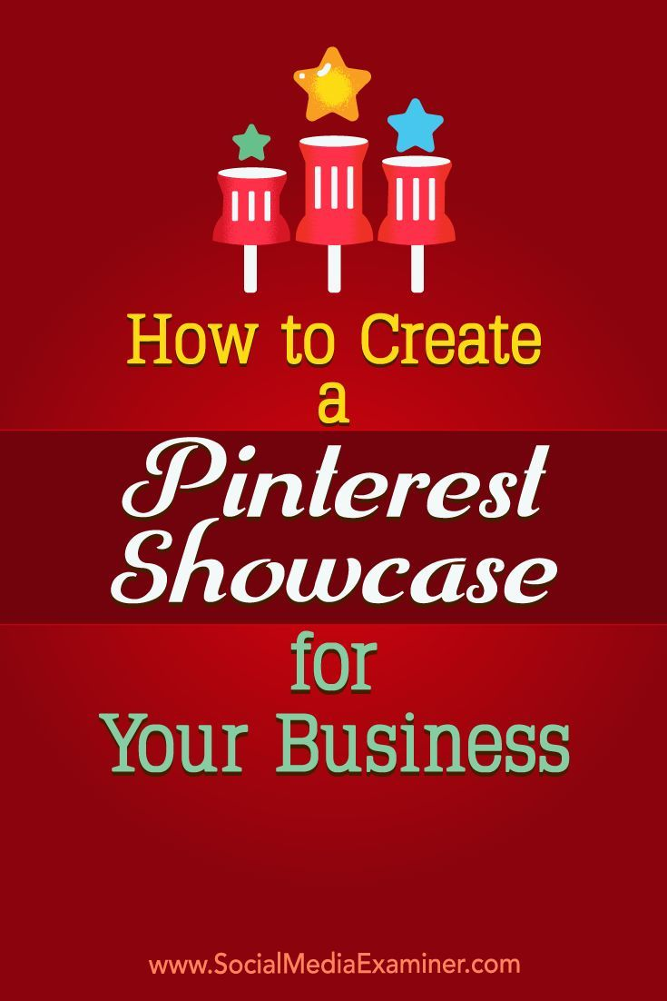 Pinterest showcases allow businesses to rotate select pins at the top of their profiles.  In this article, you'll discover how to build a Pinterest showcase for your business profile.