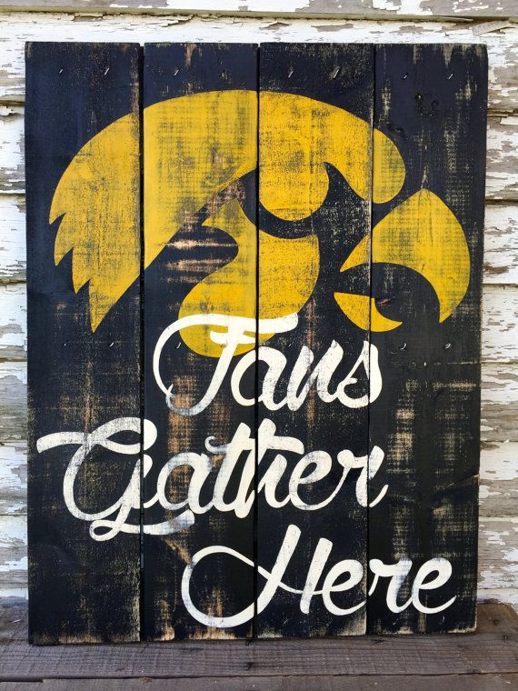 23 x 28 Iowa Hawkeye Fans Gather Here Sign  Hand painted on repurposed wood, perfect for indoors or out!  *Each sign is made to order and the
