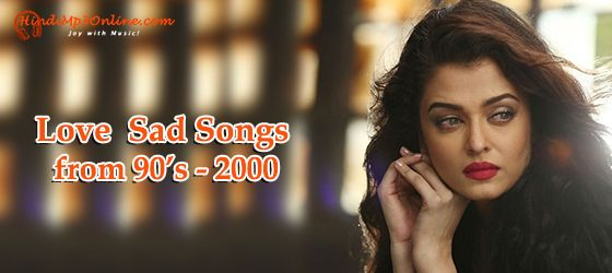 Hindi Love Sad Songs from 1990-2000 listen and download on #hindimp3online