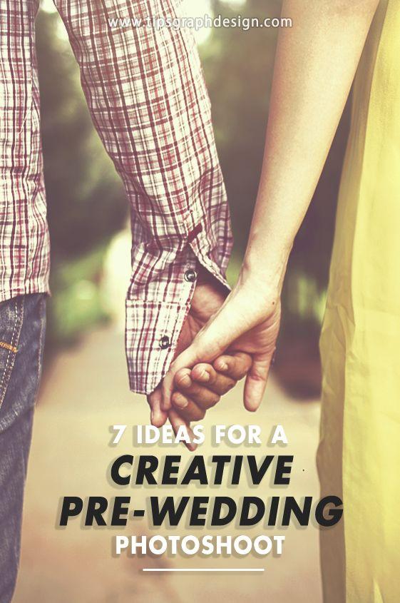 Inspiration / Photography / Tips: 7 Ideas For A Creative Pre-Wedding Photoshoot
