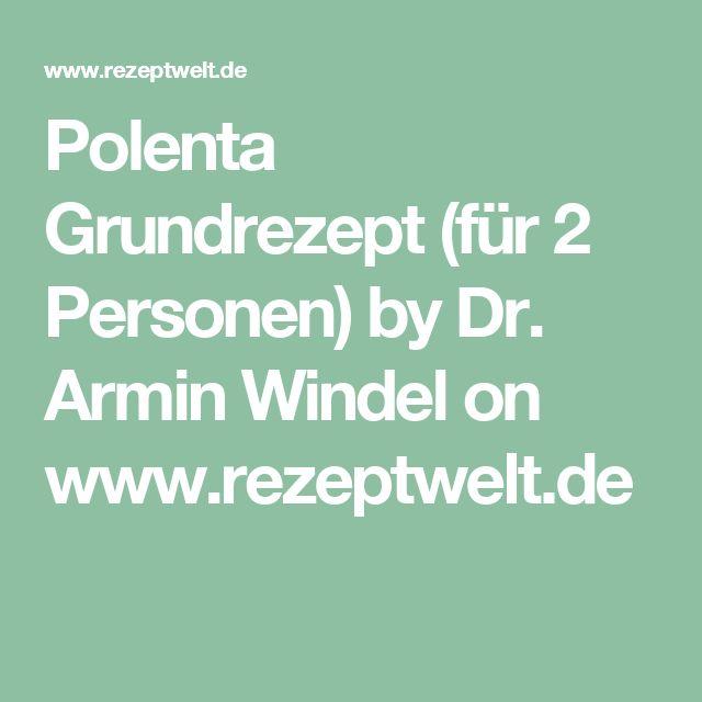 Polenta Grundrezept (für 2 Personen) by Dr. Armin Windel on www.rezeptwelt.de