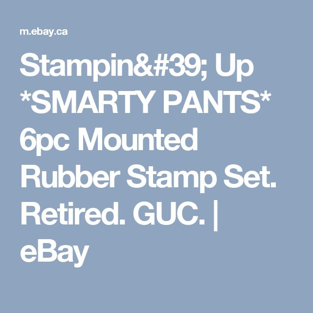 Stampin' Up *SMARTY PANTS* 6pc Mounted Rubber Stamp Set. Retired. GUC.    eBay