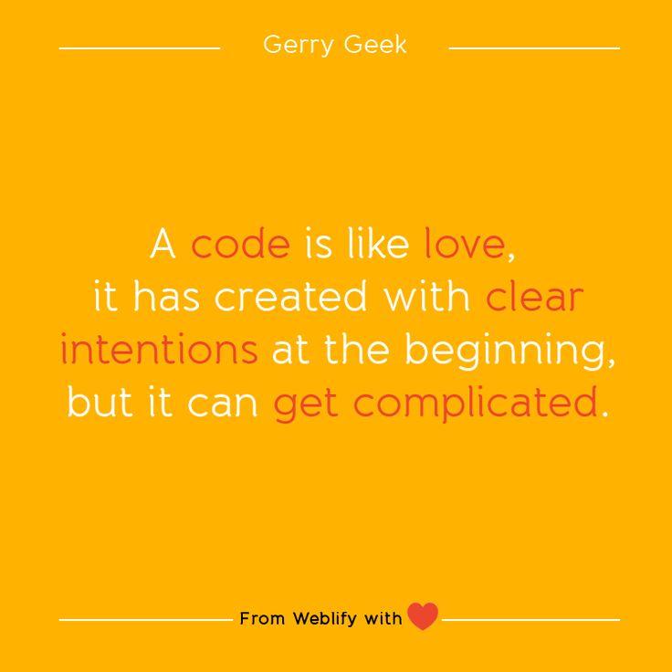 Inspiring coding quotes:  Gerry Geek