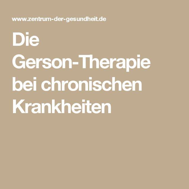 Die Gerson-Therapie bei chronischen Krankheiten