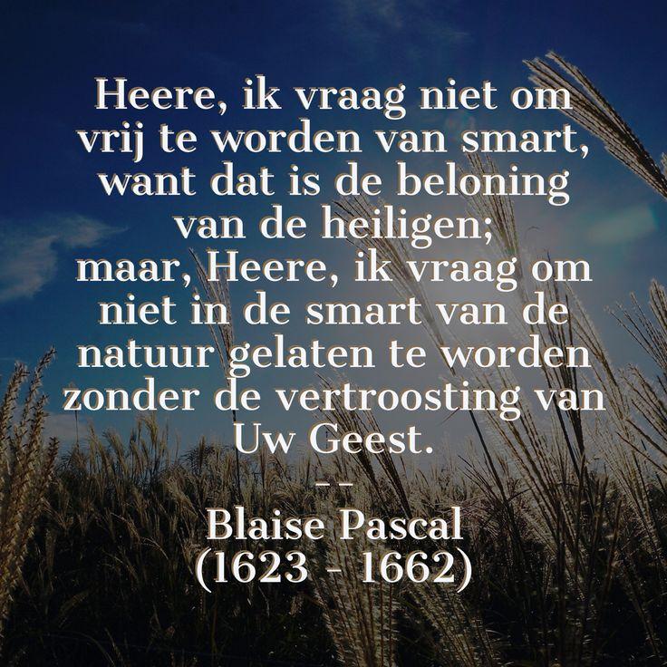 De vertroosting van Uw Geest - Blaise Pascal (1623 – 1662)