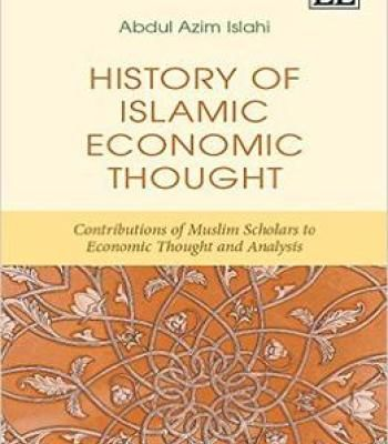 History Of Islamic Economic Thought: Contributions Of Muslim Scholars To Economic Thought And Analysis PDF