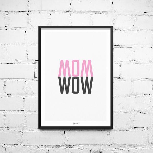 Mom wow. manchmal reichen wenige Worte um viele gefühle auszudrücken. Typografie Kunstdruck als Hingucker >> Print mit Spruch, Mama // mom art print via http://DaWanda.com