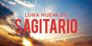 Un espacio para el Alma......: LUNA NUEVA EN SAGITARIO – Hoy y mañana