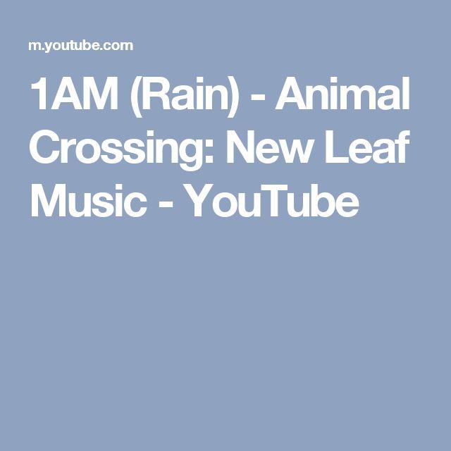 1AM (Rain) - Animal Crossing: New Leaf Music - YouTube | nest in