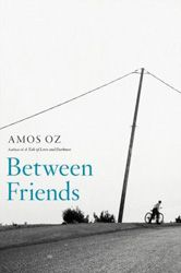 In Between Friends, Amos Oz returns to the kibbutz of the late 1950s, the time and place where his writing began.