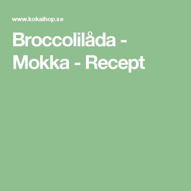 Broccolilåda - Mokka - Recept