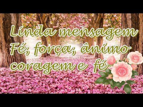 FALANDO DE VIDA!!: Mensagem de força coragem animo e fé - linda mensa...