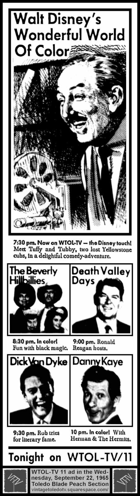 "Vintage Toledo TV - WTOL-TV 11 Print Ads - Wednesday Night Shows (9/22/65) Walt Disney's Wonderful World of Color ""The Yellowstone Cubs"" on NBC, shown on a three-day delay,The Beverly Hillbillies ""That Old Black Magic"" on CBS, the syndicated Death Valley Days, The Dick Van Dyke Show ""A Farewell to Writing"" on CBS and The Danny Kaye Show, also on CBS. Disney was shown instead of Lost in Space on CBS, which could be seen on Detroit's channel 2."