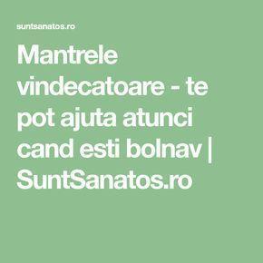 Mantrele vindecatoare - te pot ajuta atunci cand esti bolnav   SuntSanatos.ro
