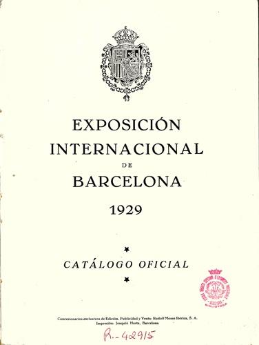 Exposición Internacional (1929: Barcelona, Catalunya). Catálogo oficial  Publicació Barcelona : Rudolf Mosse Ibérica, S.A., 1929 (Joaquín Horta).