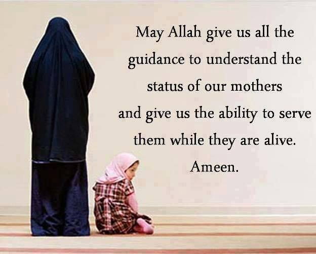 May Allah give us all the guidance to understand the status of our mothers and give us the ability to serve them while they are alive. Ameen.