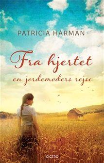 Fra hjertet - en jordemoders rejse af Patricia Harman Ebog, 2014