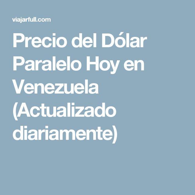 Precio del Dólar Paralelo Hoy en Venezuela (Actualizado diariamente)