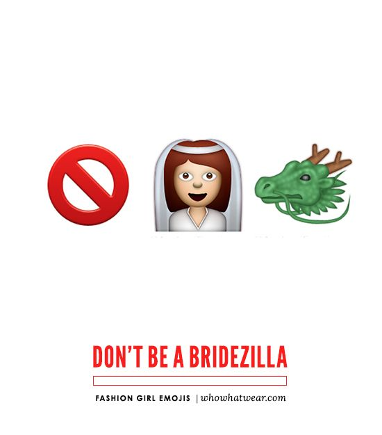 """The perfect way to say """"don't be a bridezilla!"""" in emojis // Emoji Combos Every Fashion Girl Needs"""
