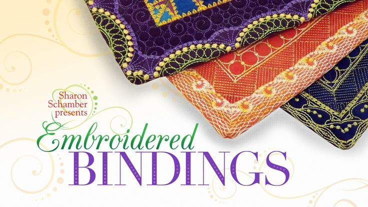 Sharon Schamber Embroidered Bindings Quilting Designs