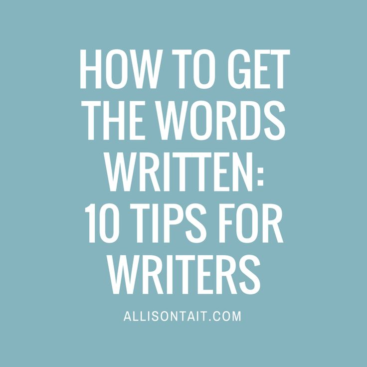 How to get the words written: 10 tips for writers | Allison Tait