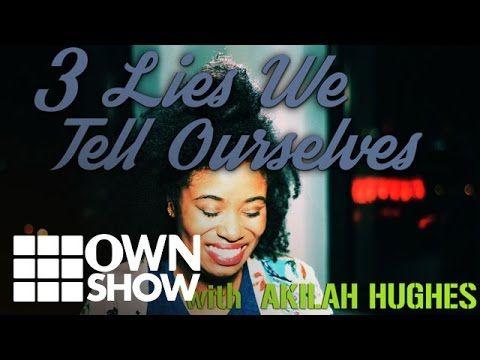 3 Lies We Tell Ourselves w/ Akilah Hughes | #OWNSHOW | Oprah Winfrey Net...