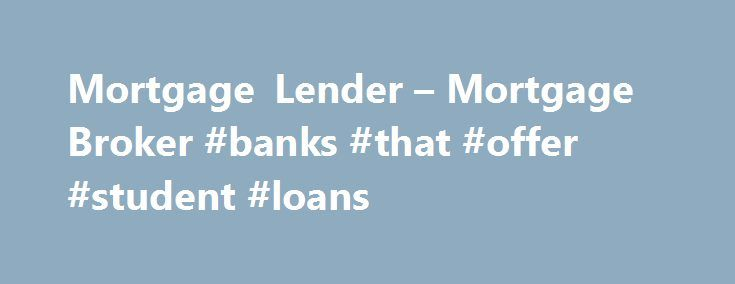 Mortgage Lender – Mortgage Broker #banks #that #offer #student #loans http://loan-credit.nef2.com/mortgage-lender-mortgage-broker-banks-that-offer-student-loans/  #home loan rates # Mortgage Rates Get a quote in 30 seconds click here Get a rate quote in 30 seconds! Answer a few questions and pick a loan option that works best for you. Get A Rate (formerly Amber Sky Home Mortgage) is a locally-licensed, direct-lending New York and New Jersey mortgage company. We provide competitive mortgage…
