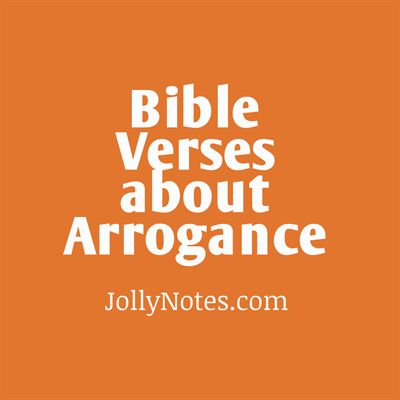 Bible Verses & Quotes About Arrogance, Pride, Conceit, Being Proud, Being Conceited, Boasting