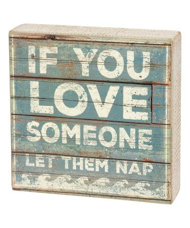 Look what I found on #zulily! Blue Distressed' Let Them Nap' Box Sign #zulilyfinds
