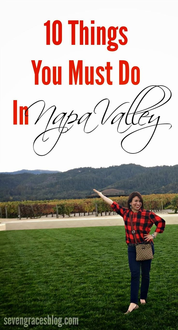 Seven Graces: 10 Things You Must Do in Napa Valley // Napa Valley Travel Guide // What to do in Napa. http://papasteves.com/