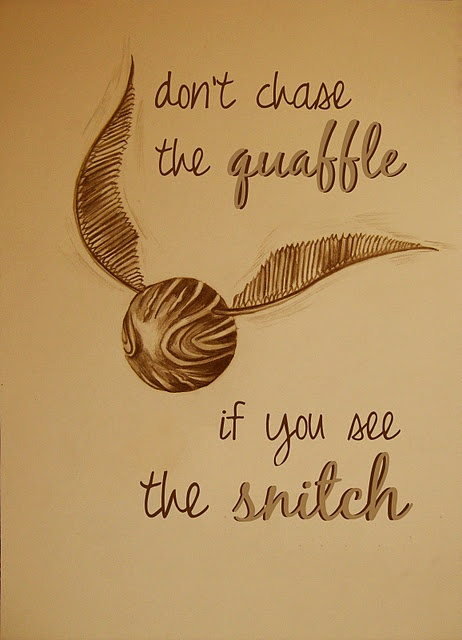 made this little print today from a snitch drawing i found.. i love love love this quote.<amazing!!!