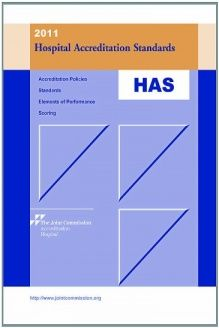 2011 Hospital Accreditation Standards , 978-1599402833, Joint Commission, Joint Commission Resources; 1 Spi edition