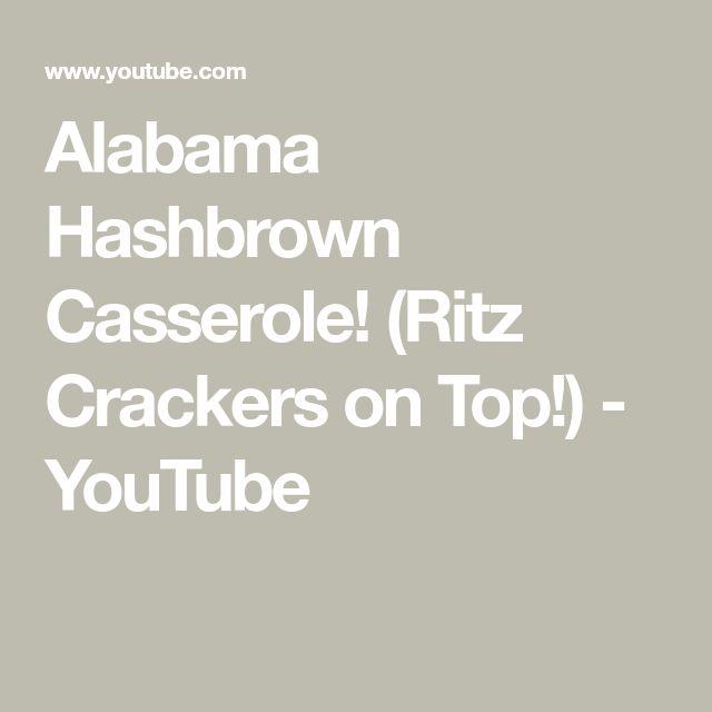 Alabama Hashbrown Casserole! (Ritz Crackers on T…